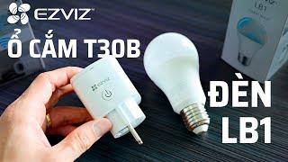 Trên tay bóng đèn thông minh LB1 và ổ cắm thông minh T30-10B của EZVIZ