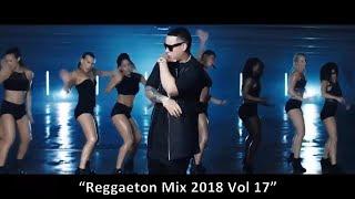 Reggaeton Mix 2018 Vol 17 HD Daddy Yankee, Maluma, Ozuna, Carlos Vives, Enrique Iglesias, ...