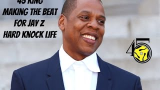 45 King Making The Beat for Jay Z  Hard Knock Life