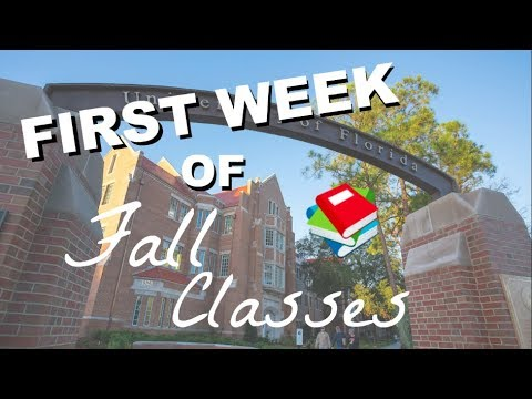 FIRST WEEK OF CLASS AT THE UNIVERSITY OF FLORIDA