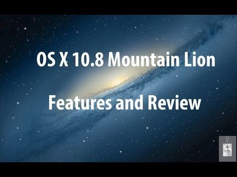 OS X 10.8 Mountain Lion Features and Review