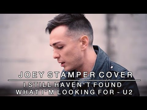 I Still Haven't Found What I'm Looking For by U2 | Joey Stamper Cover