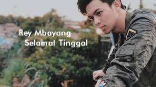 Download Rey Mbayang - Selamat Tinggal ( Lyrics ) Mp3