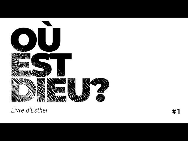 Où est Dieu? 1/3 | Prédication sur Esther de l'église Comme à la Maison