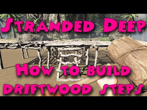Stranded Deep - How to build driftwood steps