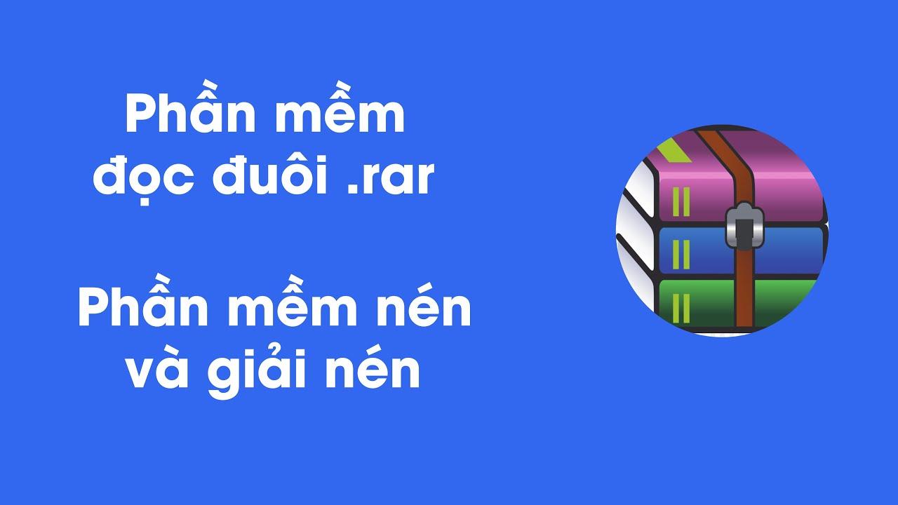 Phần mềm đọc đuôi .rar – Nén và giải nén – Download Winrar Free