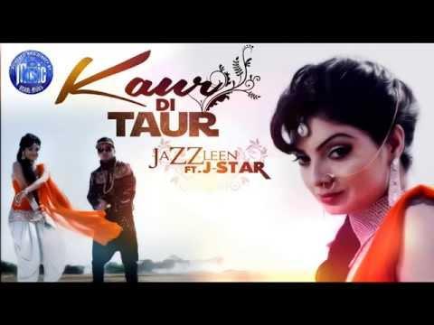 Kaur Di Taur - Jazzleen Ft. J Star