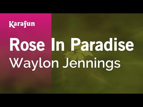Karaoke Rose In Paradise - Waylon Jennings *