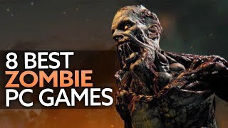 The 8 best zoṁbie games on PC