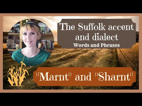 """The Suffolk accent and dialect, East Anglia (1) """"Marn't"""" and """"Sharn't"""""""