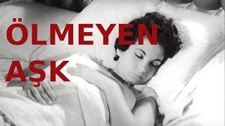 Ölmeyen Aşk - Eski Türk Filmi Tek Parça (Restorasyonlu)