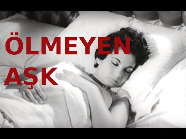 Ölmeyen A?k - Türk Filmi
