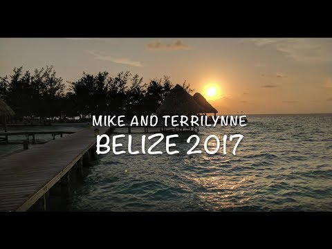 Mike & Terrilynn Belize Vacation 2017