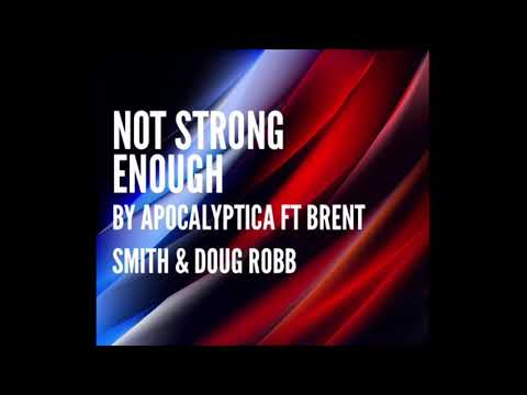 Not Strong Enough By Apocalyptica ft Brent Smith and Doug Robb