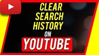 how-to-clear-youtube-search-history-on-any-device-in-2018
