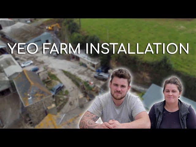 Yeo Farm Installation