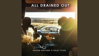 Play All Drained Out (feat. Isaac Tyler)
