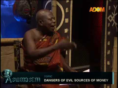 Dangers of evil source of money - Asumasem on AdomTV (14-11-18)