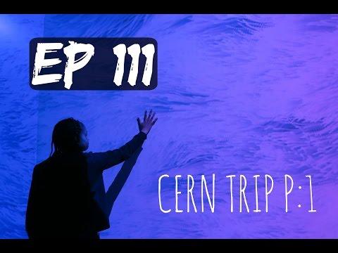 1.CERN TRIP [Vlog Ep.111]