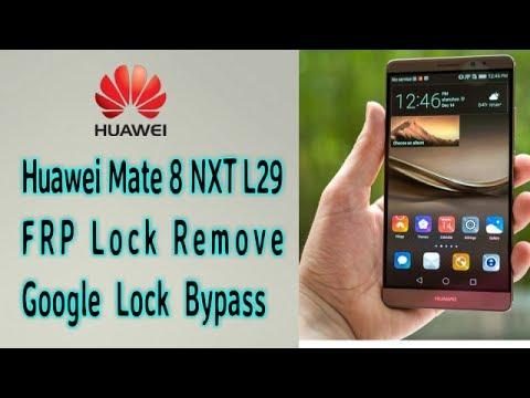 Huawei Mate 8 NXT L29 FRP Lock Google Lock Remove 2019