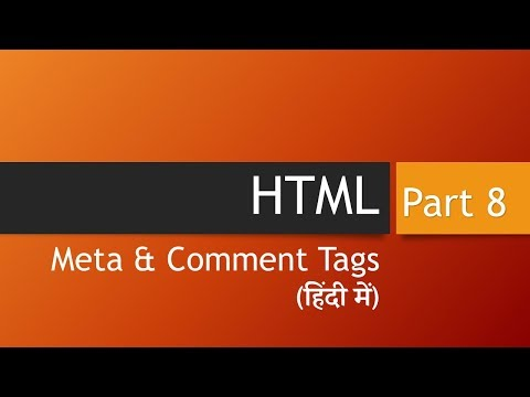 HTML Meta, Comment Tags, Special Character Set (Hindi)