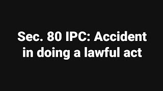 Sec. 80 IPC: Accident in doing a lawful act