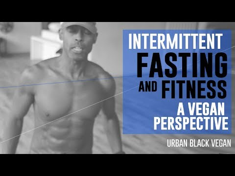 FASTING + FITNESS (A VEGAN PERSPECTIVE)