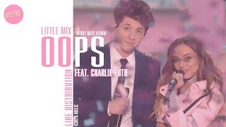 Download Little Mix feat. Charlie Puth - Oops... ~ Line Distribution