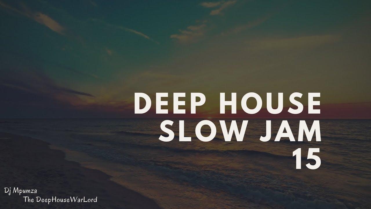 Deep House Slow Jam 15