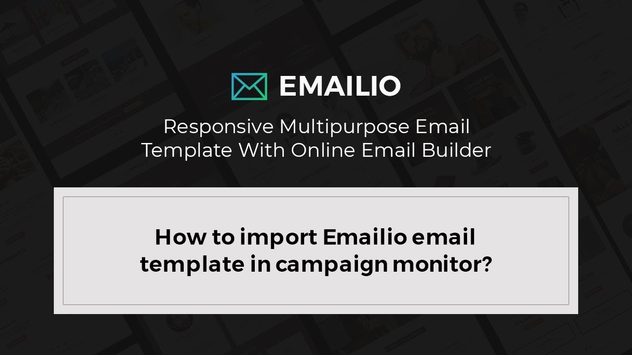How to import Emailio email template in campaign monitor? - YouTube
