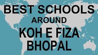 Best Schools around Koh E Fiza Bhopal   CBSE, Govt, Private, International | Vidhya Clinic