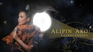 Laarni Lozada - Alipin Ako (Audio) 🎵   Laarni