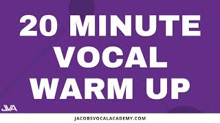 20 Minute Vocal Warm Up