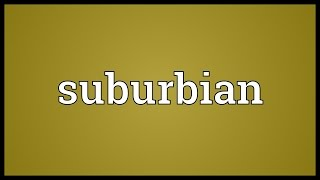 Suburbian Meaning