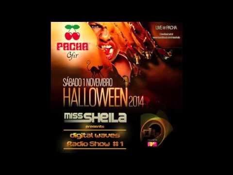 Digital Waves Radio Show #001 pres. MISS SHEILA LIVE @ PACHA - Halloween 2014