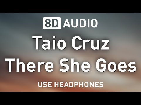 Taio Cruz - There She Goes | 8D AUDIO 🎧