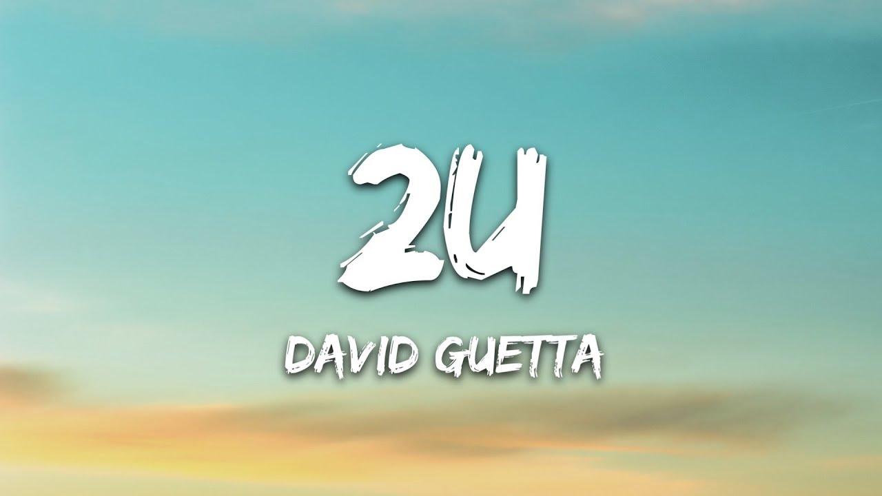 Download David Guetta - 2U (Lyrics) ft. Justin Bieber