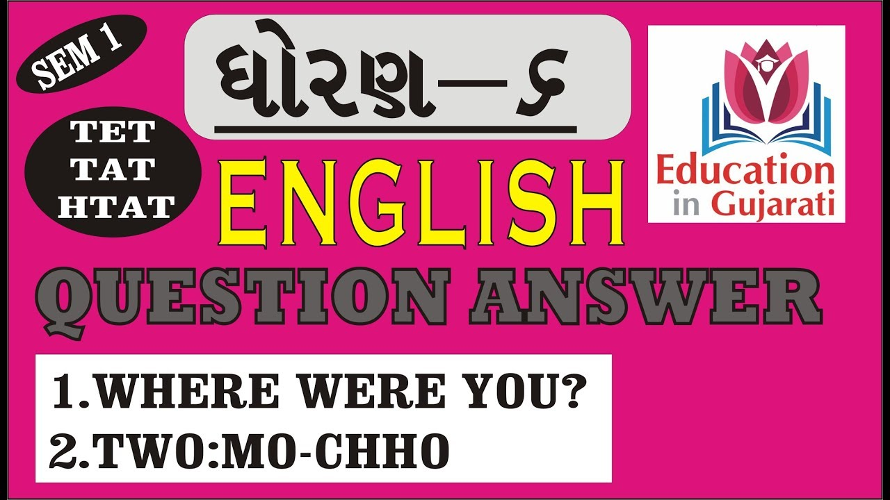 STD 6 SEM 1 ENGLISH QUESTIONs AND ANSWERs PART 1