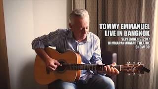 Tommy Emmanuel  Live in Bangkok  9 September 2017