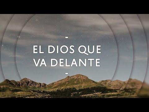 El Dios que va delante - Pastor Miguel Núñez