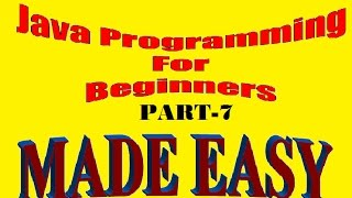 Introduction to Java Programming | Java for Beginners | Java Step by Step Tutorial 7