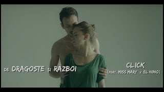 Download Click - De dragoste si razboi (feat Miss Mary x El Nino) | Videoclip Mp3 and Videos