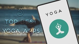 Top 3 Best YOGA Apps for 2018 🔥