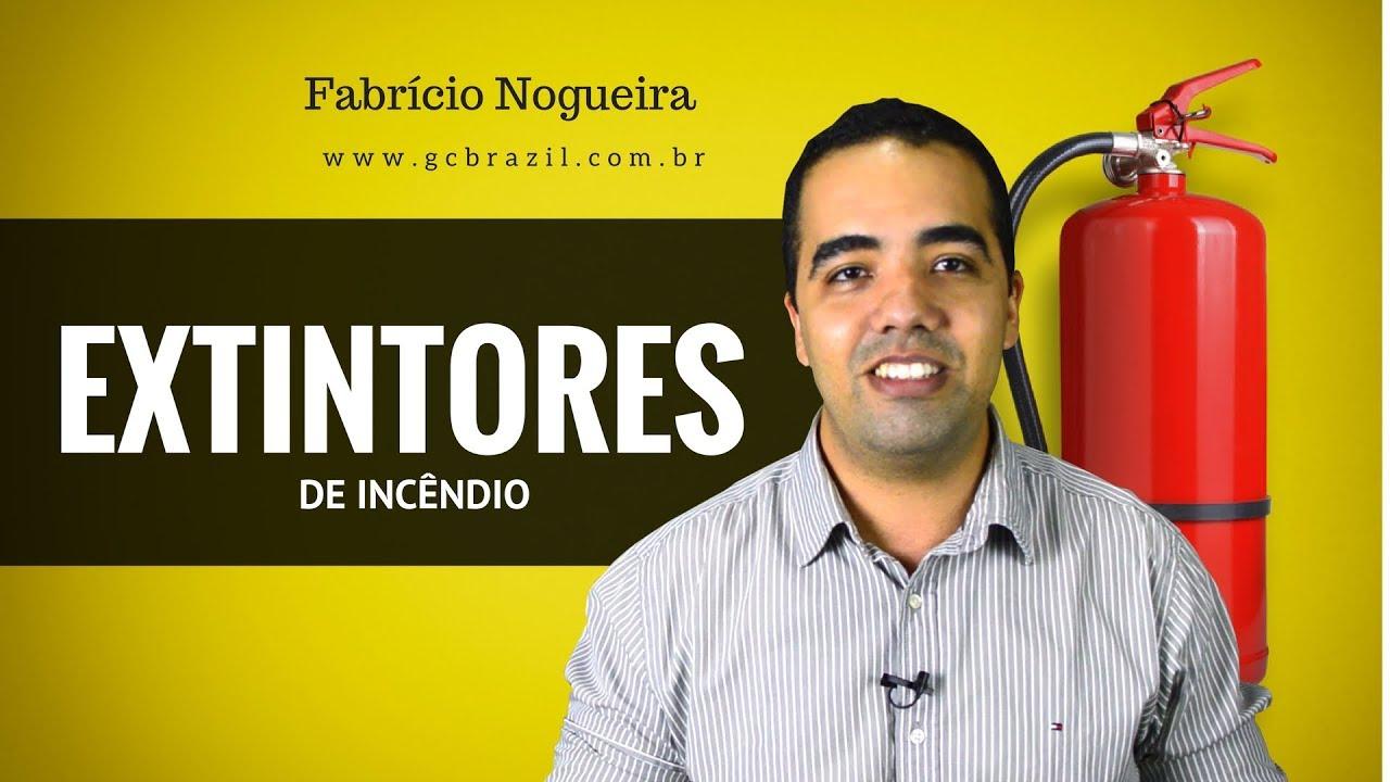 EXTINTORES DE INCÊNDIO - O que o Bombeiro Civil precisa saber sobre Extintores de incêndio