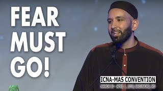 Fear Must Go! by Sh. Omar Suleiman | ICNA-MAS Convention 2018