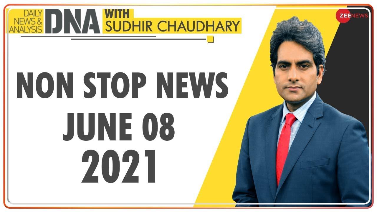 DNA: Non Stop News; June 08, 2021   Top News Today   Hindi News   Nonstop News   Fast News