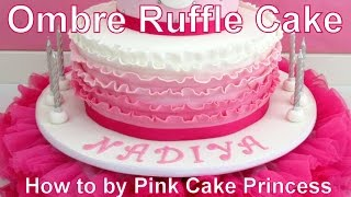How to Make a Pink Ombre Ruffle Cake with Fondant Frills by Pink Cake Princess