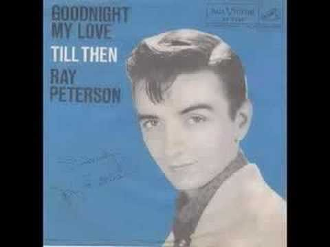 Ray Peterson - Till Then