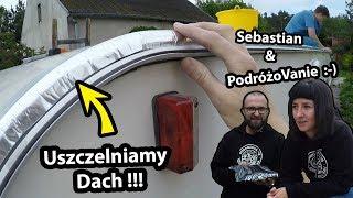 Naprawiamy Dach w Przyczepie Kempingowej !!! + PodróżoVanie !!! Gdzie Razem Byliśmy? (Vlog #282)