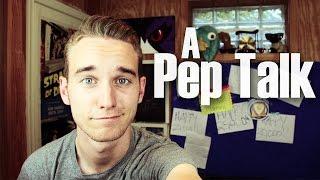 A Pep Talk